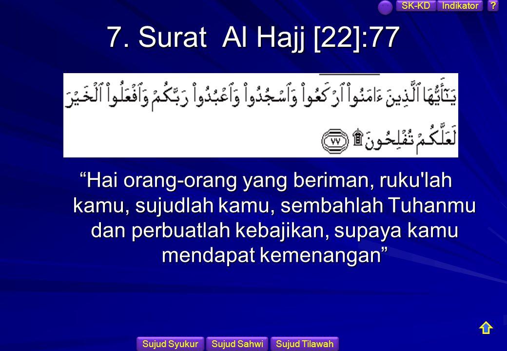 SK-KD Indikator. 7. Surat Al Hajj [22]:77.